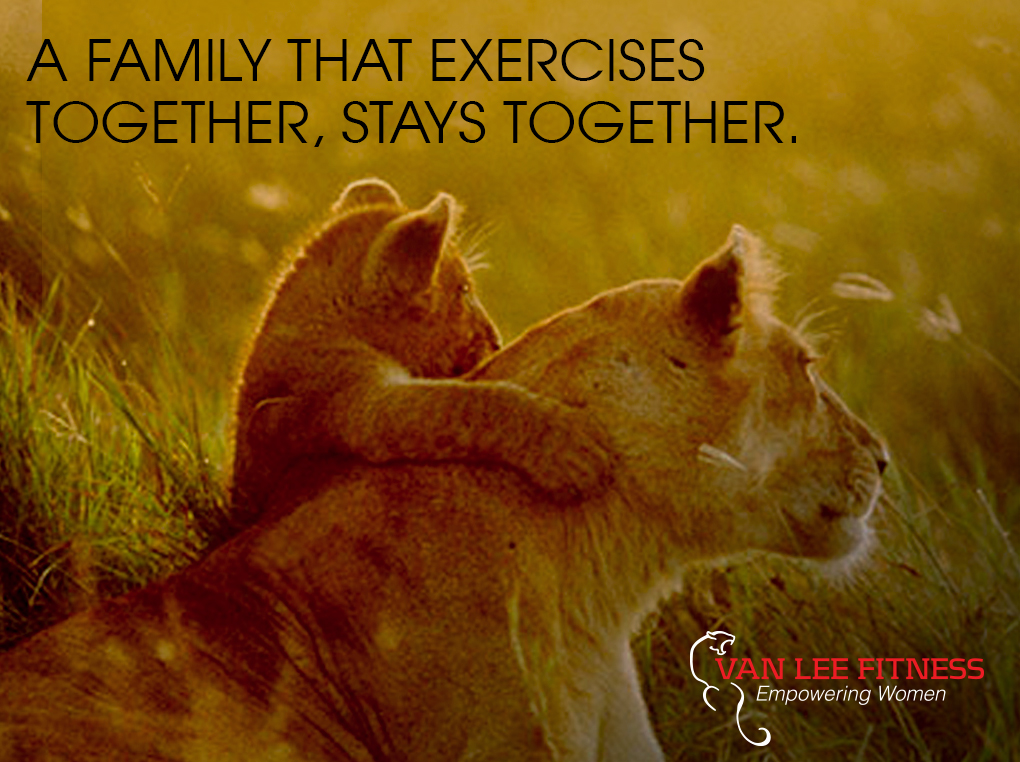 a family that exercises together stays together